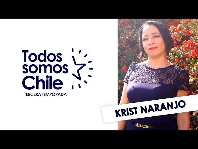 Todos Somos Chile - Krist Naranjo / Primera Gobernadora Región de Coquimbo