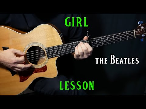 """How To Play """"Girl"""" On Guitar By The Beatles 