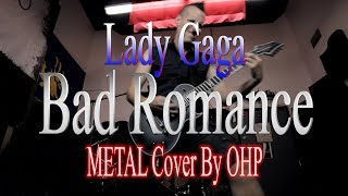 Lady Gaga - Bad Romance (METAL Cover By OHP)
