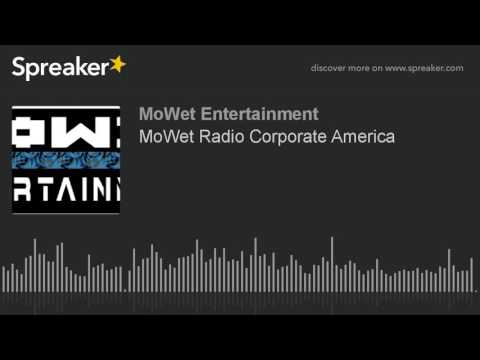 MoWet Radio Corporate America (made with Spreaker)