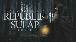 Download Tony Q - Republik Sulap (cover) Uncle Djink