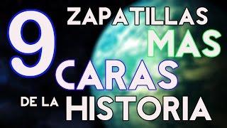 Las 9 Zapatillas mas CARAS  de la Historia!