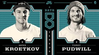 Torey Pudwill Vs Sewa Kroetkov: BATB8 - Round 1