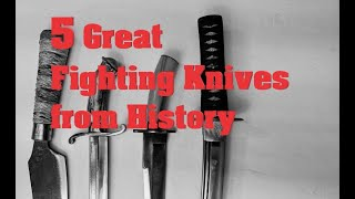 5 Great FIGHTING KNIVES from History