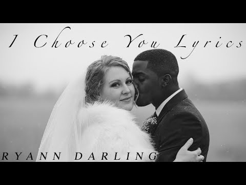 I Choose You {Official Lyric Video} // Ryann Darling Original Song // More Wedding Footage