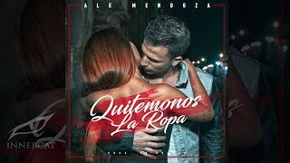 Ale Mendoza - Quitemonos La Ropa (Cover Audio)