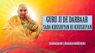 Guru Ji De Darbar Sada Khushiyan Hi Khushiyan I PUNJABI Guru Bhajans IRaavinder IFull Audio Juke Box