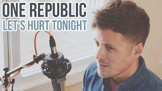 OneRepublic Let S Hurt Tonight Cover