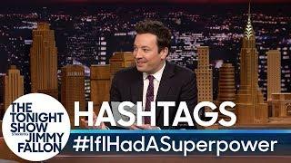 Hashtags: #IfIHadASuperpower