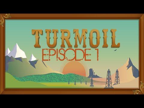 WE STRUCK OIL!! | Turmoil Ep1
