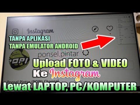 Cara Upload Foto/Video di Instagram Lewat Laptop/PC.