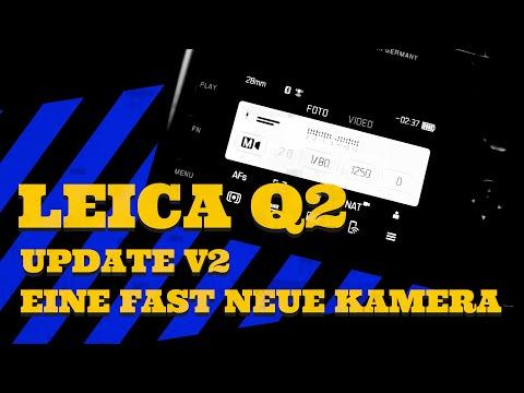 Leica Q2 Firmware Update V2 - Fast wie eine neue Kamera