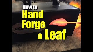 How to Hand Forge a Leaf The art of blacksmith metal work