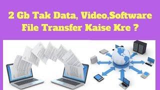 2 Gb Tak Data, Video,Software File Transfer Kaise Kre ?