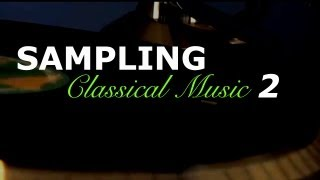 Beat Making: Sampling Classical Music 2