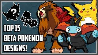 Top 15 Beta Pokemon Designs That Didn't Make it!