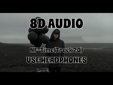(8D AUDIO!!!)NF - Time(Track 20)(USE HEADPHONES!!!)