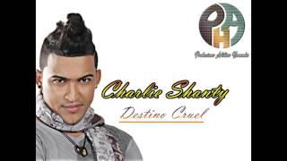Destino Cruel - Charlie Shanty