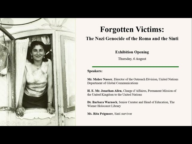"""Forgotten Victims: the Nazi Genocide of the Roma and the Sinti"" Exhibition opening"
