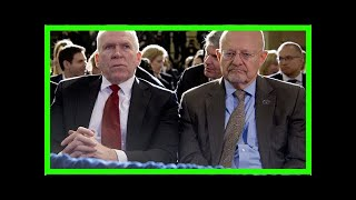 Former intel chiefs John Brennan, James Clapper unload on Donald Trump
