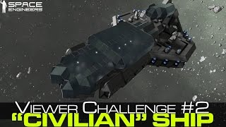 Space Engineers - Viewer Challenge 2 - Totally Civilian Vessel, Stealth Weapons Cruiser