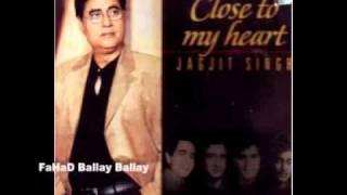 tasveer banata hoon jagjit singh album close to my heart