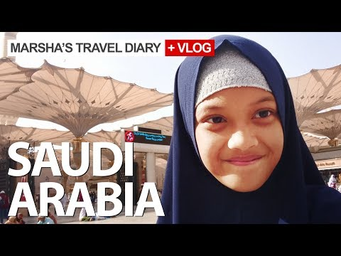 SAUDI ARABIA TRIP 2018 | Marsha's Travel Diary and Vlog