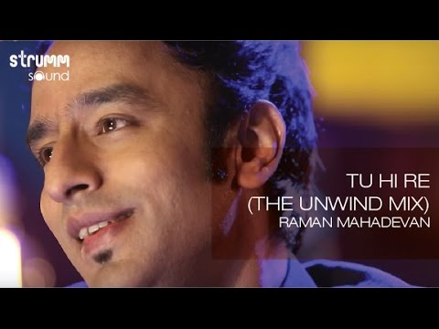 Tu Hi Re(The Unwind Mix) by Raman Mahadevan
