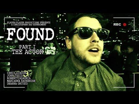 "Found - Part 01 ""The Actor"""