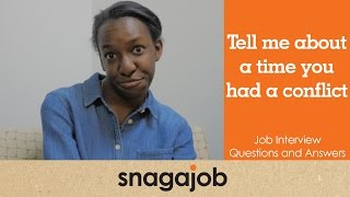 job interview questions and answers part 15 tell me about a time you had a conflict