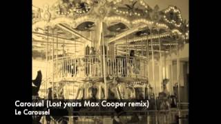 Le Carousel - Lost years (Max Cooper remix)