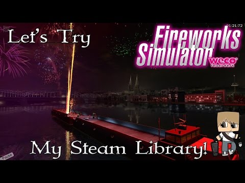 Firework Simulator - Let's try my Steam Library!