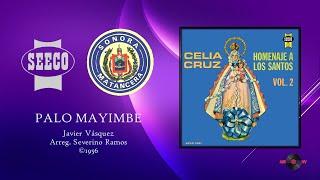 Celia Cruz & Sonora Matancera - Palo Mayimbe (©1956)