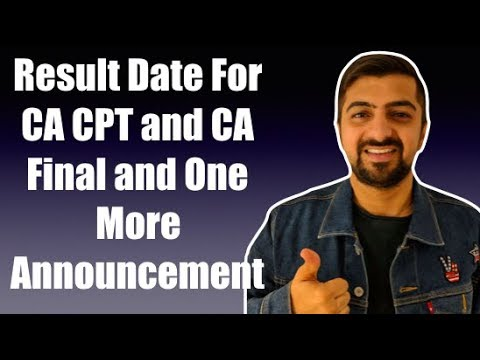 Result Date For CA CPT and CA Final and One More Announcement