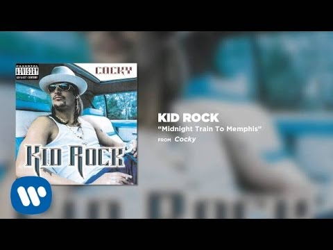 Kid Rock  Midnight Train To Memphis