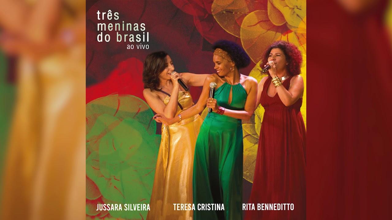 Três Meninas | Três Meninas do Brasil (Teresa Cristina, Rita Benneditto e Jussara Silveira)