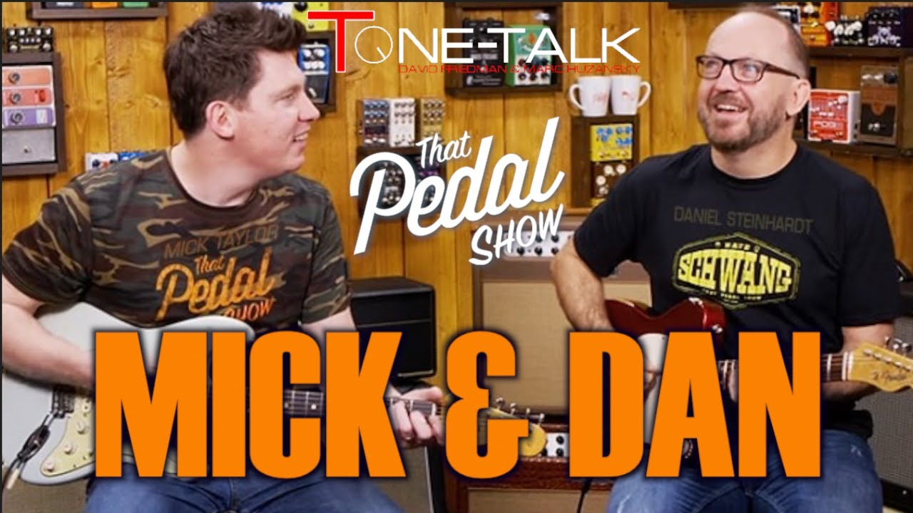 Ep. 74 - Mick and Dan from That Pedal Show!