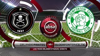 Absa Premiership 2019/20 | Orlando Pirates vs Bloemfontein Celtic | Highlights