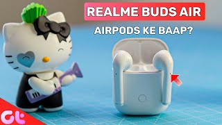 Realme Buds Air Full Review | AirPods for Android? | GT Hindi