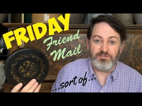 Friday Friend Mail...well sort of...
