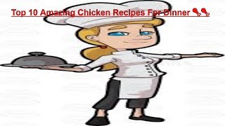 Top 10 Amazing Chicken Recipes For Dinner 🍗🍗