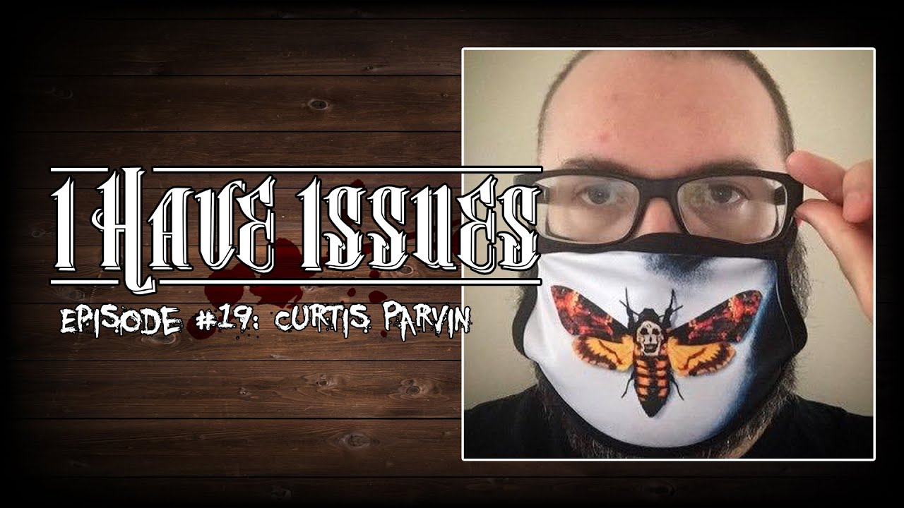 I Have Issues│Curtis Parvin