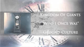 Kingdom Of Giants - Who I Once Was