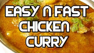 Super Easy N Fast Chicken Curry Recipe  - Indian Masala