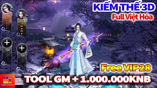 Game Private Việt Hóa | Kiếm Thế 3D Mobile: Free VIP 28 + Tool Gm 1.000.000 KNB