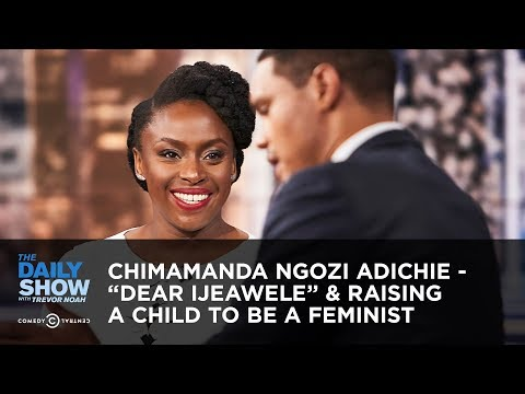 "Chimamanda Ngozi Adichie - ""Dear Ijeawele"" & Raising a Child to Be a Feminist 