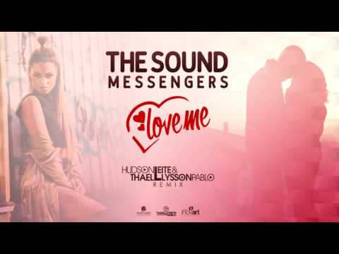 The Sound Messengers - Love Me (Hudson Leite & Thaellysson Pablo Remix) [Extended]