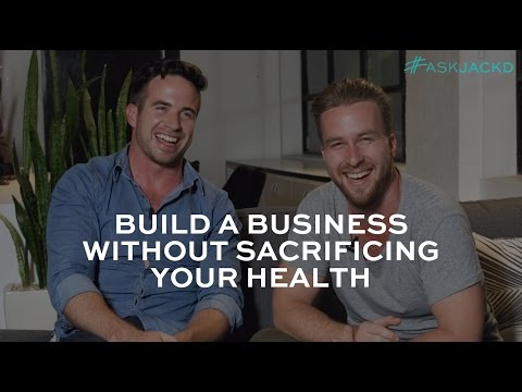 How to Build a Business Without Sacrificing Your Health I #AskJackD 241