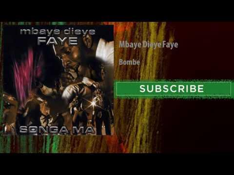 Mbaye Dieye Faye - Bombe