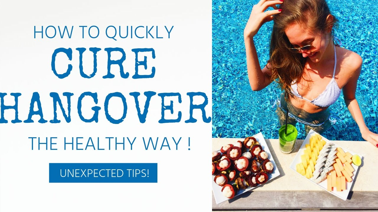 how to quickly cure hangover the healthy way my best tips tricks